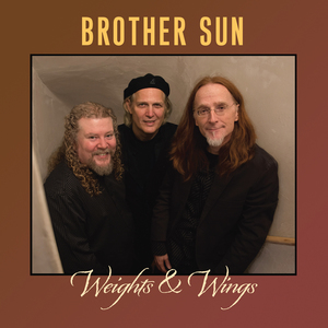 Brother Sun Releases 3rd CD - Weights amp Wings